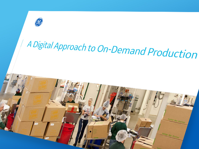 A Digital Approach to On-Demand Production white paper | GE Digital