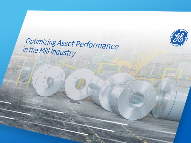 Optimizing Asset Performance in the Mill Industry | White paper | GE Digital