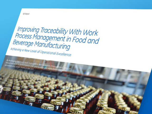 Improve Traceability with Work Process Management in Food and Beverage Manufacturing | GE Digital
