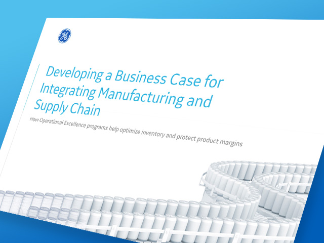 Developing a Business case for Integrating Manufacturing and Supply Chain | GE Digital