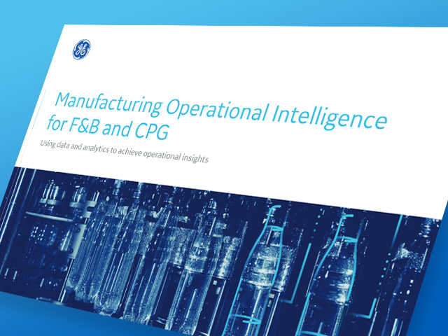 Manufacturing Operational Intelligence for F&B and CPG | White paper | GE Digital