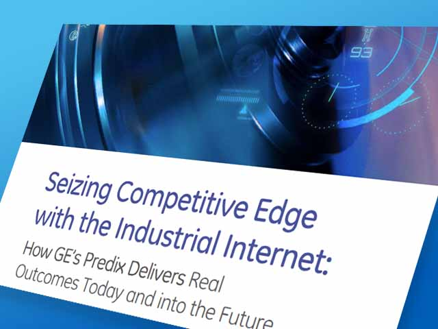 Seizing Competitive Edge with the Industrial Internet | white paper | GE