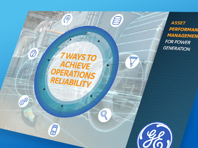 Seven ways to achieve operations reliability | GE Digital | Power Industry White Paper