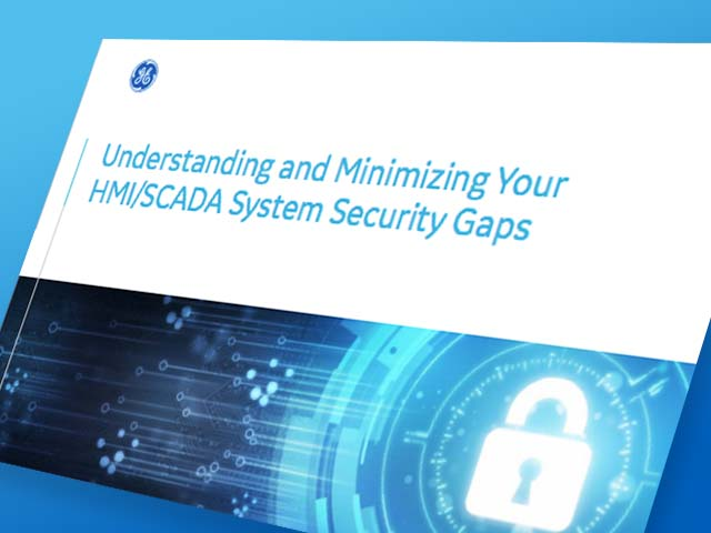 Understanding and Minimizing Your HMI/SCADA Security Gaps | GE Digital