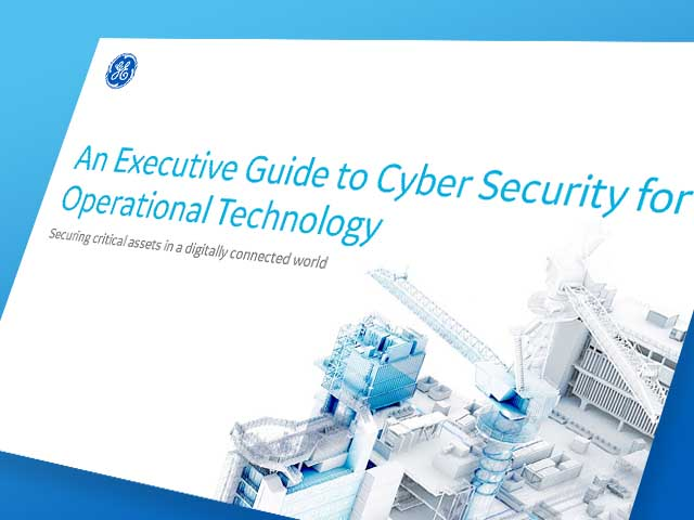 Executive Guide to Cyber Security in OT Environments | GE Digital