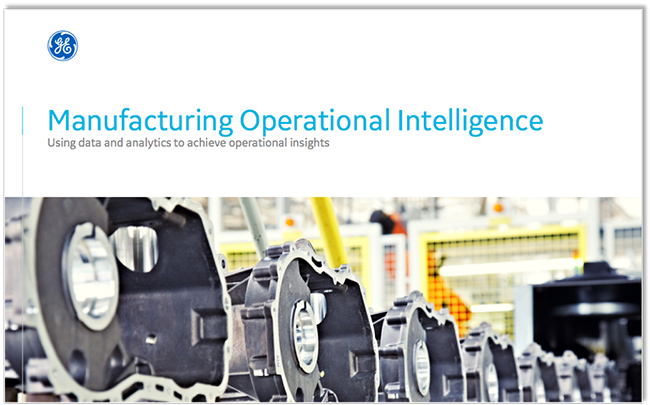 Manufacturing Operational Intelligence | GE Digital MES White Paper