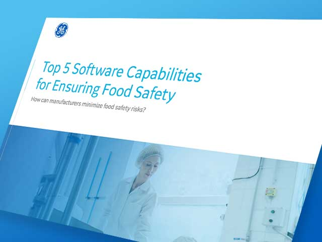 Top 5 software capabilities for ensuring food safety | GE Digital white paper