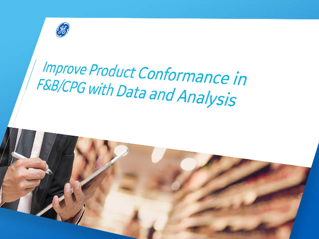 Improved Product Conformance in F&B/CPG | GE Digital white paper