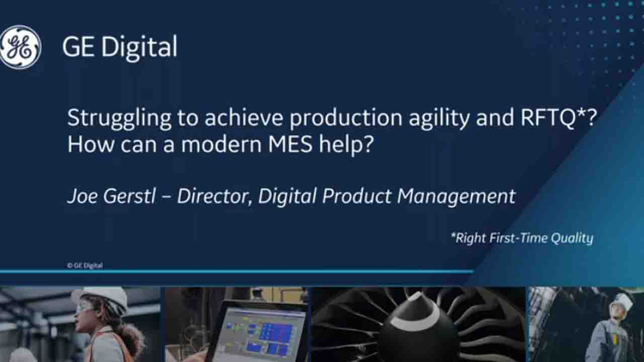 Struggling to achieve production agility | GE Digital Webinar