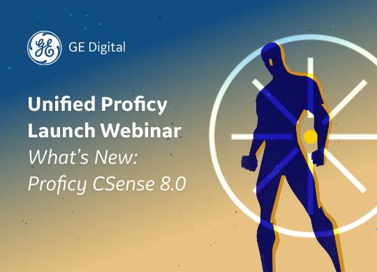 Unified Proficy Launch | CSense | GE Digital
