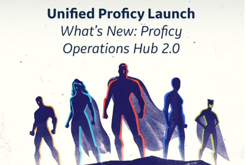 Unified Proficy Launch Webinar Series | Proficy Operations Hub | GE Digital