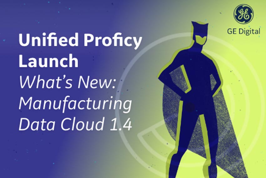 Unified Proficy Launch Webinar Series | Manufacturing Data Cloud | GE Digital