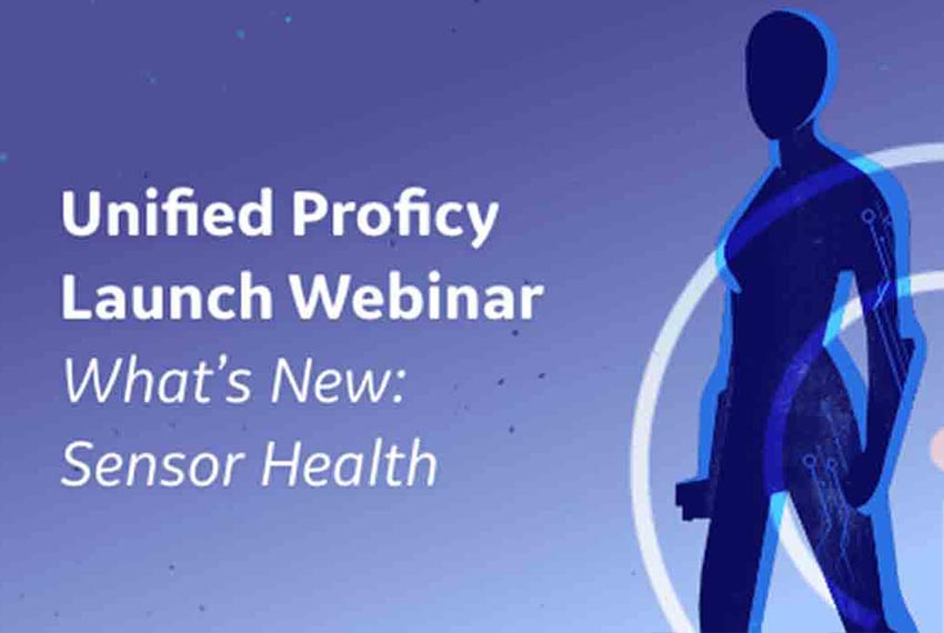 Unified Proficy Launch Webinar Series | Sensor Health | GE Digital
