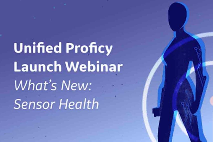 Unified Proficy Launch Webinar Series   Sensor Health   GE Digital