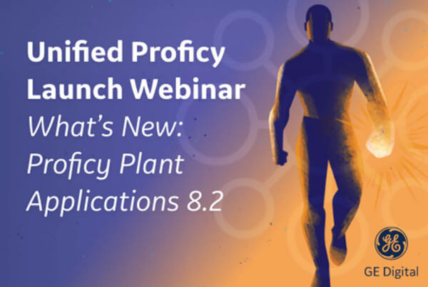 Unified Proficy Launch Webinar Series | Plant Applications| GE DigitalUnified Proficy Launch Webinar Series | Plant Applications| GE Digital