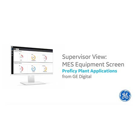 Proficy Plant Applications | video | MES Equipment Screen | GE Digital
