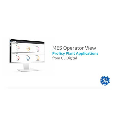 Proficy Plant Applications: MES Operator View | Video | GE Digital
