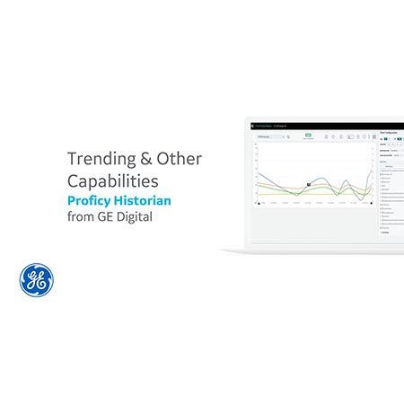 Proficy Historian: Trending & Other Capabilities | GE Digital