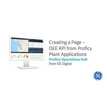 Creating a Page – OEE KPI from Proficy Plant Applications | Proficy Operations Hub
