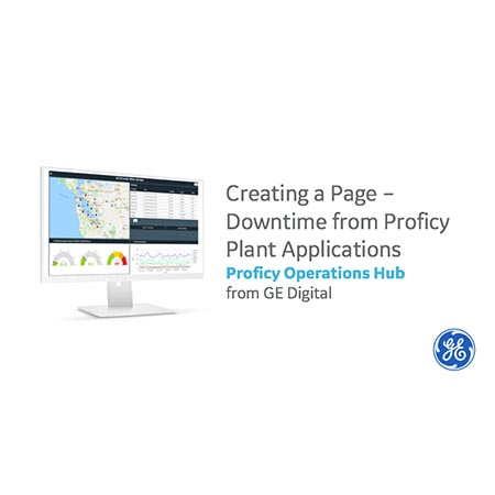 Creating a Page – Downtime from Proficy Plant Applications | Proficy Operations Hub