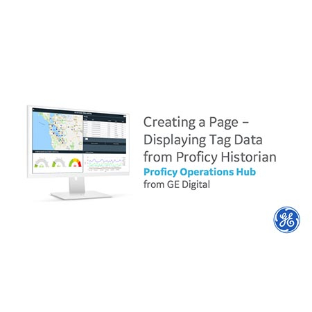 Creating a Page – Displaying Tag Data from Proficy Historian
