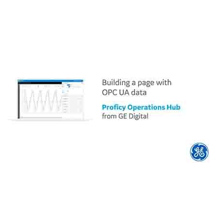 Proficy Operations Hub OPC UA Data  Demo | GE Digital