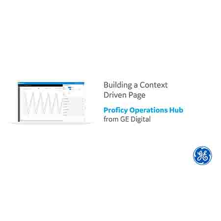 Proficy Operations Hub: Build a Context-Driven Page | GE Digital