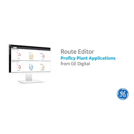 Proficy Plant Applications: Route Editor | GE Digital
