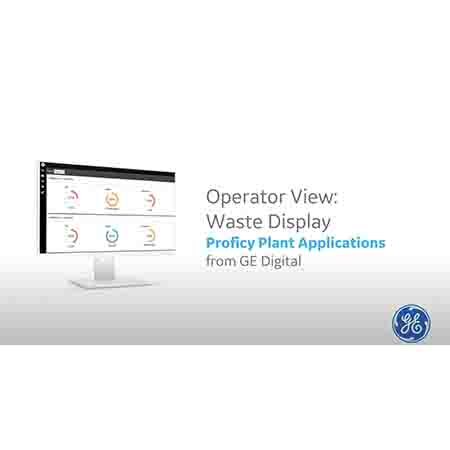 Proficy Plant Applications: Operator View - Waste Display | GE Digital