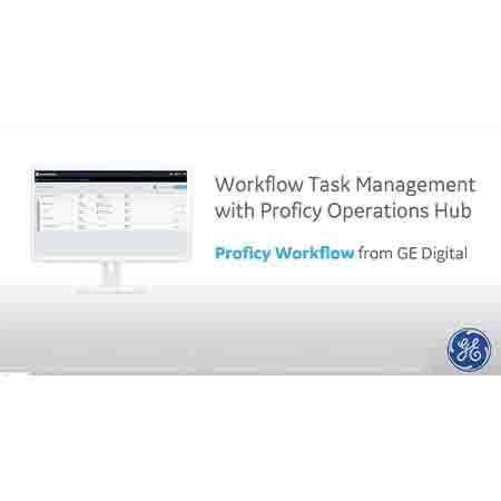 Proficy Workflow: Task Management with Proficy Operations Hub | GE Digital