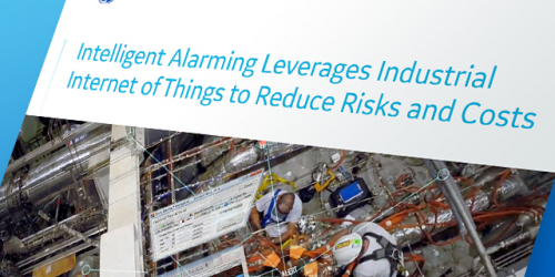Intelligent Alarming Leverages IIoT to Reduce Risks and Costs
