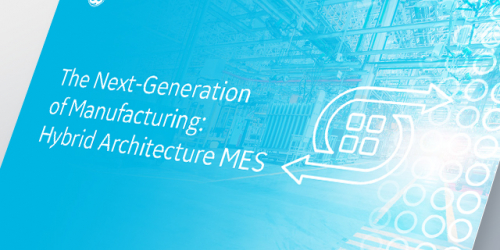 The Next-Generation of Manufacturing: Hybrid Architecture MES