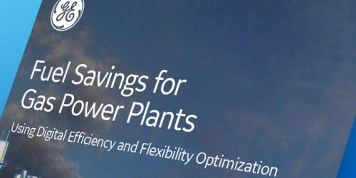 Fuel Savings for Gas Power Plants | GE Digital White Paper