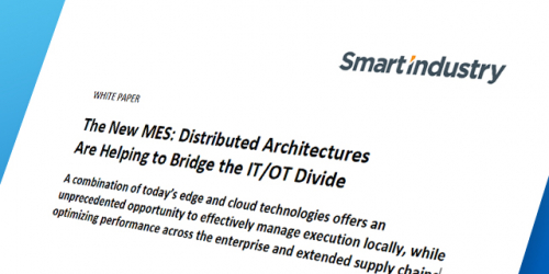 The New MES: Distributed Architectures Are Helping to Bridge the IT/OT Divide | Smart Industry White Paper