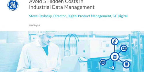 Avoid 5 hidden costs in industrial data management | GE Digital & Automation World webinar
