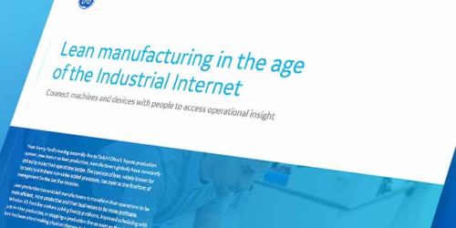 Lean manufacturing in the age of the Industrial Internet | GE Digital white paper
