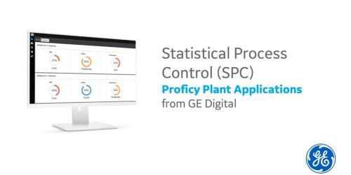 Proficy Plant Applications - Statistical Process Control | GE Digital