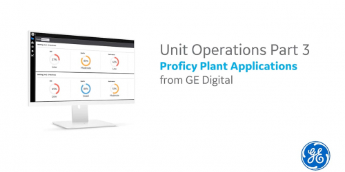 GE Proficy Plant Applications | Demo | Unit Operations