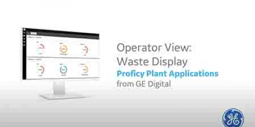 Proficy Plant Applications: Operator View - Waste Display | GE Digital