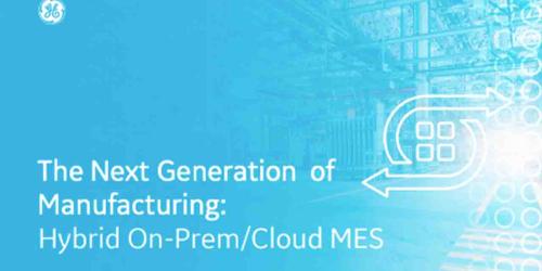 Next Generation of Manufacturing: Moving beyond Lean | GE Digital white paper