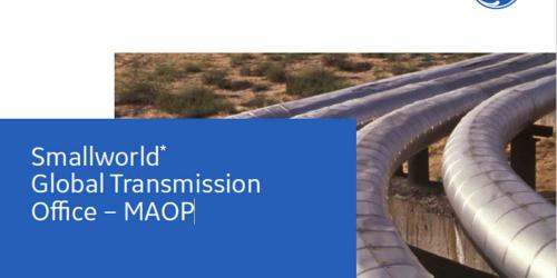 Smallworld Global Transmission Office - MAOP from GE Digital