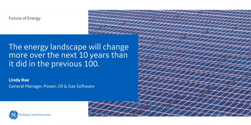 The energy landscape will change more in the next 10 years than it has in the previous 100
