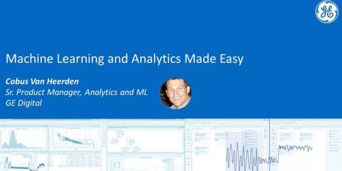 Machine Learning and Analytics Made Easy   GE Digital Webinar
