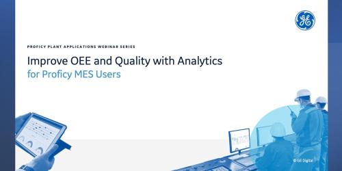 Improve OEE and Quality with Analytics | GE Digital Webinar