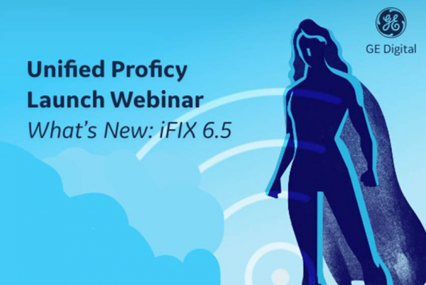 Unified Proficy Launch Webinar Series | iFIX | GE Digital