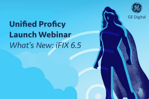 Unified Proficy Launch Webinar Series   iFIX   GE Digital