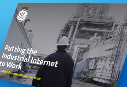 Putting the Industrial Internet to Work | GE Digital 2019 Digital Transformation Playbook